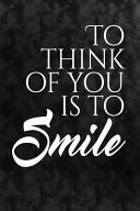 To Think of You Is to Smile