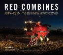 Red Combines 1915-2015
