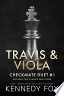 Checkmate: Travis & Viola Duet