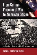From German Prisoner of War to American Citizen [Pdf/ePub] eBook