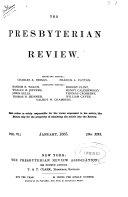 The Presbyterian review  Managing eds   A A  Hodge  C A  Briggs