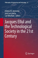 Jacques Ellul and the Technological Society in the 21st Century [Pdf/ePub] eBook