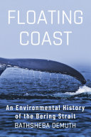 Floating Coast: An Environmental History of the Bering Strait Pdf/ePub eBook