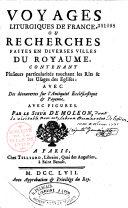 Voyages liturgiques de France ou recherches faites en diverses villes du royaume, par J.-B. Le Brun Des Marettes, publié sous le nom de de Moléon