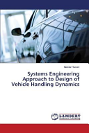 Systems Engineering Approach to Design of Vehicle Handling Dynamics Book