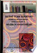 İslâmi Türk edebiyatı tedkik metodlarının genel esasları ve mazmun anahtarları