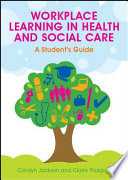 Ebook Workplace Learning In Health And Social Care A Student S Guide