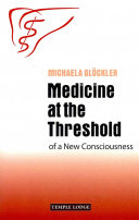 Medicine at the Threshold of a New Consciousness