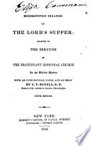 Treatise on the Lord's Supper  : Adapted to the Services of the Protestant Episcopal Church in the United States