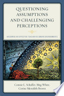 Questioning Assumptions and Challenging Perceptions