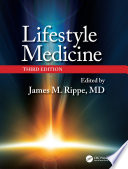 """Lifestyle Medicine, Third Edition"" by James M. Rippe"