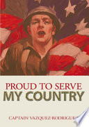 Proud to Serve My Country