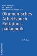 Ökumenisches Arbeitsbuch Religionspädagogik