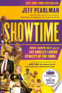 """""""Showtime: Magic, Kareem, Riley, and the Los Angeles Lakers Dynasty of the 1980s"""" by Jeff Pearlman"""