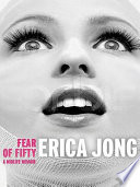 """Fear of Fifty"" by Erica Jong"