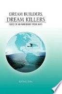 Dream Builders, Dream Killers