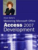 Alison Balter s Mastering Microsoft Office Access 2007 Development