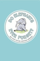 Do Elephants Ever Forget