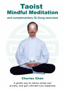 Taoist Mindful Meditation and complementary Qi Gong exercises
