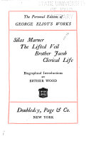 Silas Marner. The lifted veil. Brother Jacob. Clerical life