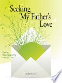 Seeking My Father s Love Book