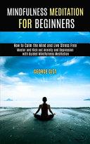 Mindfulness Meditation for Beginners Book