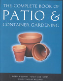 The Complete Book of Patio   Container Gardening