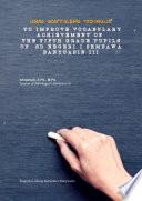 USING SCAFFOLDING TECHNIQUE TO IMPROVE VOCABULARY ACHIEVEMENT OF THE FIFTH GRADE PUPILS OF SD NEGERI 1 SEMBAWA BANYUASIN III Book