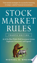 Stock Market Rules  The 50 Most Widely Held Investment Axioms Explained  Examined  and Exposed  Fourth Edition
