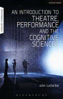 An Introduction to Theatre  Performance and the Cognitive Sciences