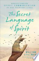 The Secret Language Of Spirit