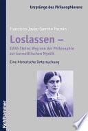 Loslassen - Edith Steins Weg von der Philosophie zur karmelitischen Mystik