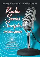 Radio Series Scripts, 1930-2001