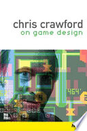 Chris Crawford on Game Design