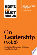 HBR's 10 Must Reads on Leadership, Vol. 2 (with bonus article 'The Focused Leader' By Daniel Goleman)