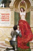 Wagner and the Erotic Impulse [Pdf/ePub] eBook