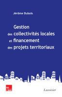 Gestion des collectivités et financement des projets territoriaux : les nouvelles règles