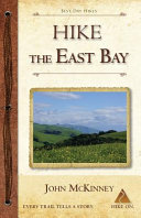 Hike The East Bay Best Day Hikes In The East Bay S Parks Preserves And Special Places Book PDF