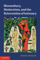 Bloomsbury  Modernism  and the Reinvention of Intimacy