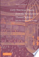 Early American Theatre from the Revolution to Thomas Jefferson  : Into the Hands of the People