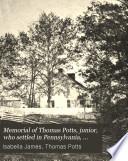 Memorial of Thomas Potts  Junior  who Settled in Pennsylvania Book