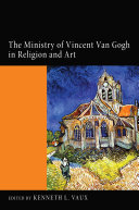 The Ministry of Vincent Van Gogh in Religion and Art