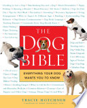 """""""The Dog Bible: Everything Your Dog Wants You to Know"""" by Tracie Hotchner"""