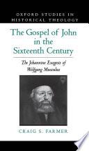 The Gospel of John in the Sixteenth Century