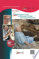 The Original Comprehensive Guide to Retirement Living and Long-Term Care ™