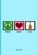 Peace Love Cello Journal
