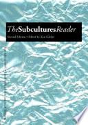 """""""The Subcultures Reader"""" by Ken Gelder"""