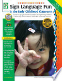 Sign Language Fun in the Early Childhood Classroom  Grades PK   K Book
