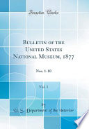 Bulletin of the United States National Museum, 1877, Vol. 1