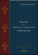 Traité de la Vérité de la Religion Chrétienne [Pdf/ePub] eBook